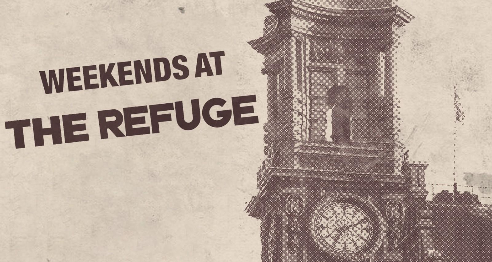 Refuge weekends
